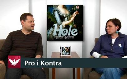 "Pro i Kontra: ""Hole. Nobody's Daughter"""