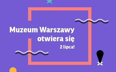 Muzeum Warszawy ogłasza otwarcie