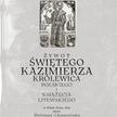 """Mateusz Chryzostom Wołodkiewicz, """"Żywot świętego Kazimierza Królewica Polskiego..."""" opr. Jan Okoń, M"""