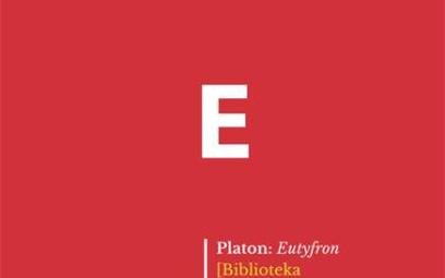 """Platon, """"Eutyfron"""", Fundacja Augusta hrabiego Cieszkowskiego, Warszawa 2015"""