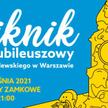 Zaproszenie na Piknik Jubileuszowy Zamku Królewskiego