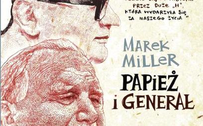 """Marek Miller, """"Papież i generał"""", Narodowe Centrum Kultury, Warszawa, 2016"""