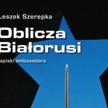 """""""Oblicza Białorusi"""", Fundacja Sąsiedzi, Białystok, 2016"""