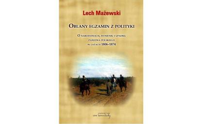 """Lech Mażewski, """"Oblany egzamin z polityki"""". Wydawnictwo von borowiecky, 2016"""
