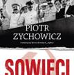"""Piotr Zychowicz, """"Sowieci"""", Rebis, 2016"""