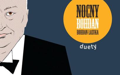 Bohdan Łazuka Nocny Bohdan. Duety Anaconda Productions CD, 2017