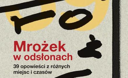 """Magdalena Miecznicka, """"Mrożek w odsłonach"""", Wydawnictwo Literackie, 2014"""