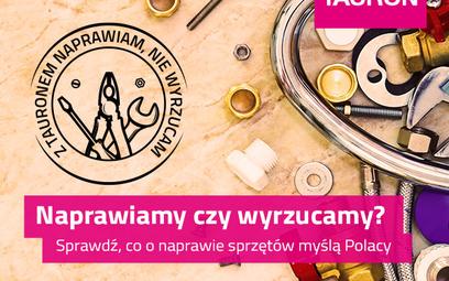 """""""Naprawiamy czy wyrzucamy"""". Specjalny raport o zwyczajach Polaków"""