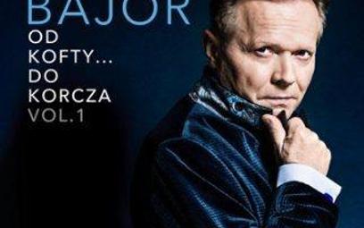 Michał Bajor Od Kofty… do Korcza vol. 1 Sony Music Polska, CD, 2017
