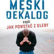 """ks. Michał Olszewski, Piotr Zworski, """"Męski dekalog"""", Wydawnictwo Esprit, 2016"""