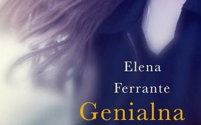 """Elena Ferrante, """"Genialna przyjaciółka"""", Sonia Draga, 2014–2016"""