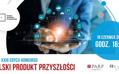 Finał konkursu Polski Produkt Przyszłości już 16 czerwca!
