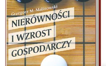 """Grzegorz M. Malinowski, """"Nierówności i wzrost gospodarczy"""", PWN"""